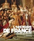 Dimitri Casali et Christophe Beyeler - L'Histoire de France vue par les peintres.