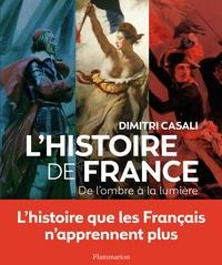 Dimitri Casali - L'Histoire de France - De l'ombre à la lumière.