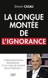 Dimitri Casali - La longue montée de l'ignorance.
