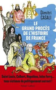 Dimitri Casali - Le grand procès de l'Histoire de France.