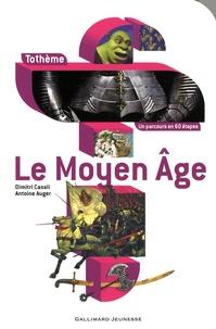 Dimitri Casali et Antoine Auger - Le Moyen-Age.