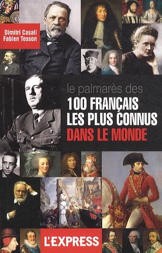 Le Palmares Des 100 Francais Les Plus Connus Dans Le Monde
