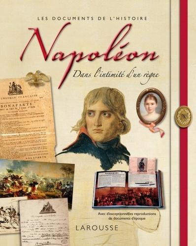 Dimitri Casali - Napoléon - Dans l'intimité d'un règne.