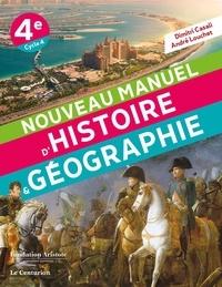 Dimitri Casali et André Louchet - Nouveau maneul d'Histoire & géographie 4e.