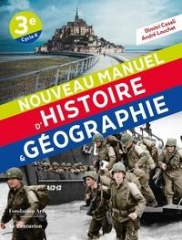 Dimitri Casali et André Louchet - Nouveau manuel d'Histoire & Géographie 3e.