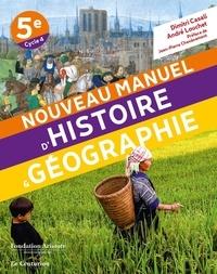Dimitri Casali et André Louchet - Nouveau manuel d'Histoire & Géographie 5e.