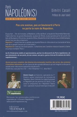Paris Napoléon(s). Guide du Paris des deux empereurs