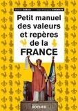 Dimitri Casali et Jean-François Chemain - Petit manuel des valeurs et repères de la France.
