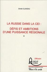 Dimitri Claveau - La Russie dans la CEI : défis et ambitions d'une puissance régionale.