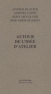 Dimitri Coppe et Eddy Devolder - Autour de l'idée d'atelier.