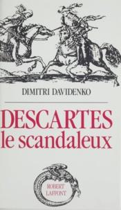 Dimitri Davidenko et  Daviden - Descartes le scandaleux.