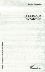 Dimitri Giannelos - La musique byzantine - Le chant ecclésiastique grec, sa notation et sa pratique actuelle.
