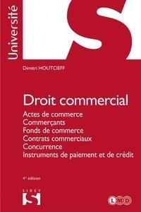 Droit commercial - Actes de commerce, Commerçants, Fonds de commerce, Contrats commerciaux, Concurrence, Instruments de paiement et de crédit.pdf
