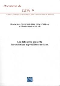 Dimitri Kalogeropoulos et Willy Szafran - Les défis de la précarité - Psychanalyse et problèmes sociaux.