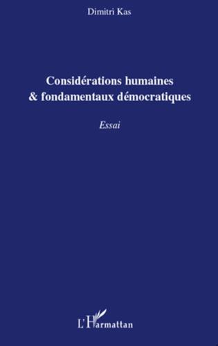 Dimitri Kas - Considérations humaines & fondamentaux démocratiques.