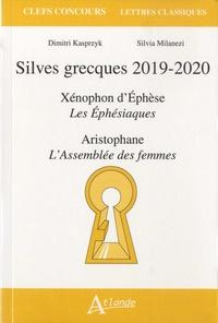 Dimitri Kasprzyk et Silvia Milanezi - Silves grecques - Xénophon d'Ephèse, Les Ephésiaques ; Aristophane, L'Assemblée des femmes.