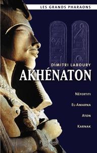 Dimitri Laboury - Akhénaton.