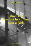 Dimitri Lioubov - Immersion d'un attaché culturel russe à Paris.