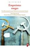 Dimitri Manessis et Guillaume Roubaud-Quashie - Empreintes rouges - Nouvelles perspectives pour l'histoire du communisme français.