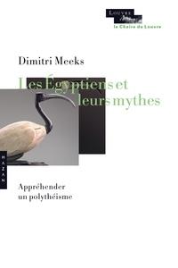 Dimitri Meeks - Les égyptiens et leurs mythes - Appréhenser un polythéisme.