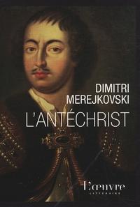 Dimitri Merejkovski - L'antéchrist.