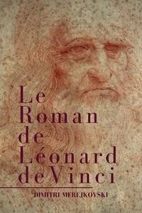 Dimitri Merejkovski et Jacques Sorrèze - Le Roman de Léonard de Vinci.