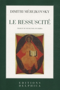 Dimitri Merejkovsky - Le Ressuscité.