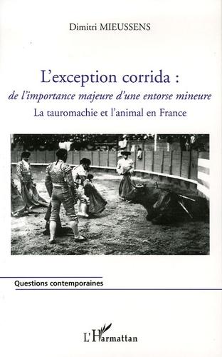 Dimitri Mieussens - L'exception corrida : de l'importance majeure d'une entorse mineure - La tauromachie et l'animal en France.