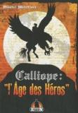 Dimitri Millefiori - Calliope : l'âge des héros.