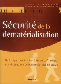 Sécurité de la dématérialisation - De la signature électronique au coffre-fort numérique, une démarche de mise en oeuvre.pdf