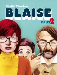 Dimitri Planchon - Blaise - Opus 2.