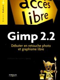 Dimitri Robert - Gimp 2.2 - Débuter en retouche photo et graphisme libre.