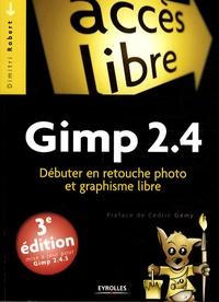 Dimitri Robert - Gimp 2.4 - Débuter en retouche photo et graphisme libre.