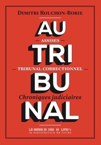 Dimitri Rouchon-Borie - Au tribunal.