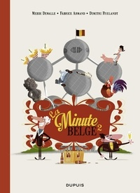 Dimitri Ryelandt et Fabrice Armand - La Minute belge - tome 2.
