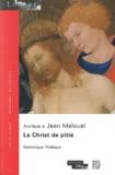 Dimitri Salmon et Dominique Thiébaut - Attribué à Jean Malouel - Le Christ de pitié soutenu par saint Jran l'Evangéliste en présence de la Vierge et de deux anges.
