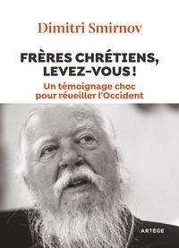 Goodtastepolice.fr Frères chrétiens, levez-vous! - Un témoignage choc pour réveiller l'Occident Image