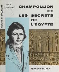 Dimitri Sorokine et Fernand Nathan - Champollion et les secrets de l'Égypte.