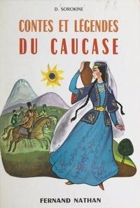 Dimitri Sorokine et  Reschofsky - Contes et légendes du Caucase.