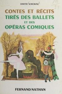 Dimitri Sorokine et René Péron - Contes et récits tirés des ballets et des opéras-comiques.