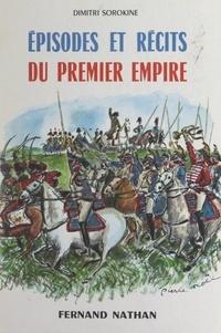 Dimitri Sorokine et Pierre Noël - Épisodes et récits du Premier Empire.