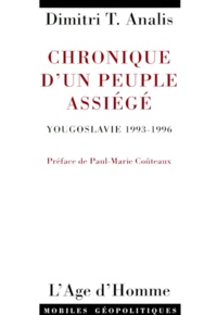 Dimitri-T Analis - CHRONIQUE D'UN PEUPLE ASSIEGE. - Yougoslavie, 1993-1996.