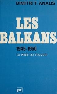 Dimitri-T Analis - Les Balkans Tome 1 - La  Prise du pouvoir.
