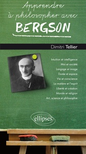 Dimitri Tellier - Apprendre à philosopher avec Bergson.