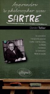 Dimitri Tellier - Apprendre à philosopher avec Sartre.