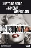 Dimitri Timacheff - L'histoire noire du cinéma américain - Portrait d'un milieu peu reluisant.