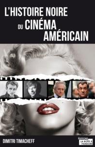 Dimitri Timacheff - L'histoire noire du cinéma américain.
