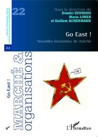 Dimitri Uzunidis et Maria Lorek - Marché et Organisations N° 22 : Go East ! - Nouvelles économies de marché.