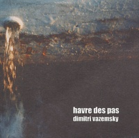 Dimitri Vazemsky - Havre des pas.