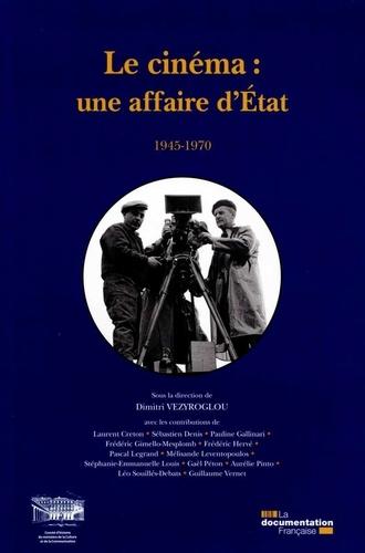 Dimitri Vezyroglou - Le cinéma : une affaire d'Etat (1945-1970).